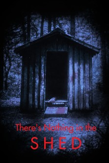 There's Nothing in the Shed