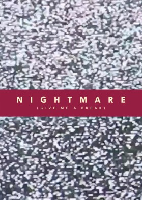 Nightmare (Give Me a Break)