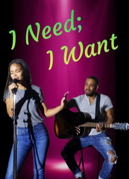 I Need; I Want