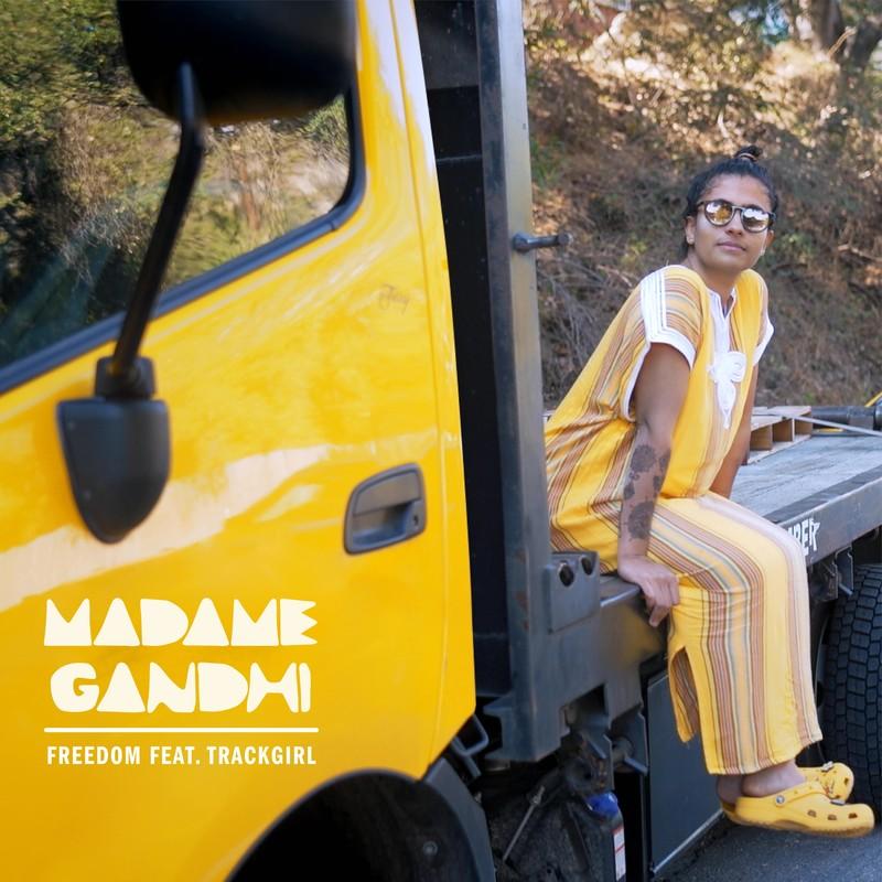 """Freedom feat. Trakgirl"" by Madame Gandhi"