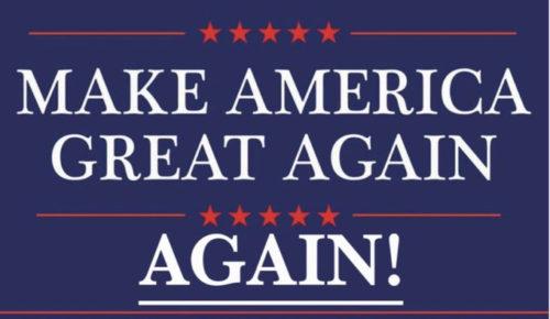 Trump is van plan 'Make America Great Again, AGAIN!'