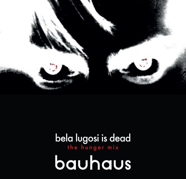 Bauhaus Bela Lugosi Is Dead (The Hunger Mix)