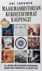 Ari Turusen kirjoittama teos Maailmanhistorian kukoistavimmat kaupungit