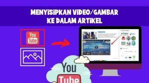 menyisipkan video_gambar ke dalam artikel