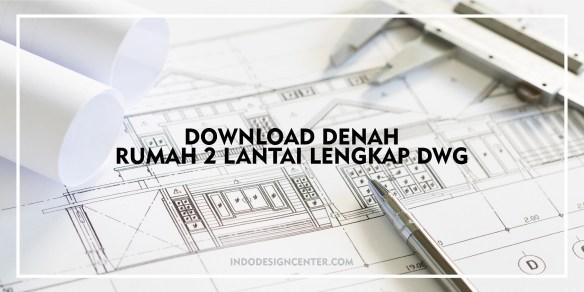 Download Denah Rumah 2 Lantai Lengkap Dwg