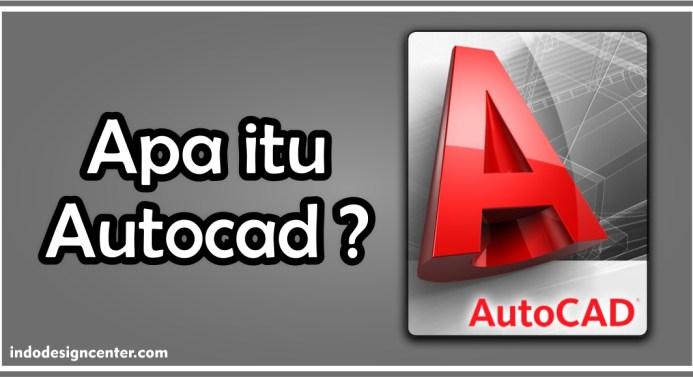 Apa itu Autocad - Kursus Autocad 2D & 3D - Indo Design Center - 2