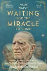 Nonton Waiting for the Miracle to Come (2018) Subtitle Indonesia Terbaru Download Streaming Online Gratis