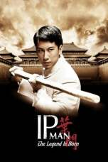 Nonton The Legend Is Born Ip Man (2010) Subtitle Indonesia Terbaru Download Streaming Online Gratis