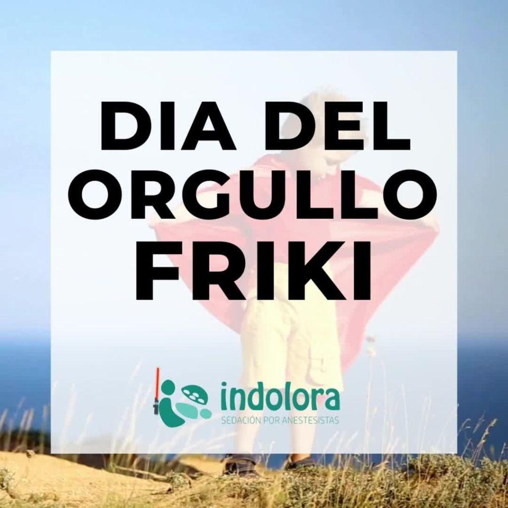¡Hoy es el Día del Orgullo Friki! El día del orgullo geek (también conocido en