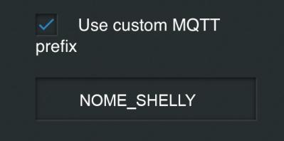 Shelly - MQTT - Custom MQTT Prefix