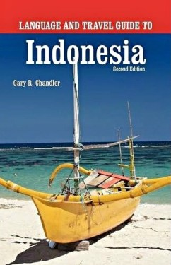 Language and Travel Guide To Indonesia Gary Chandler