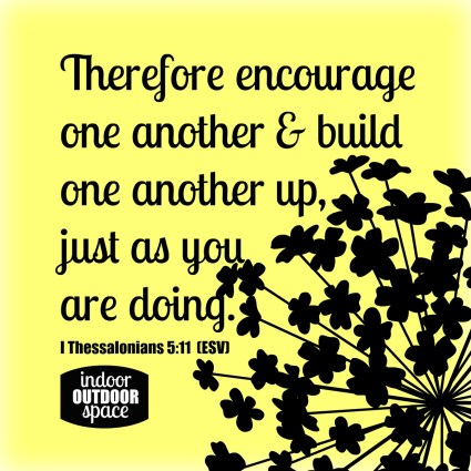Encourage One Another Scripture from I Thessalonians 5