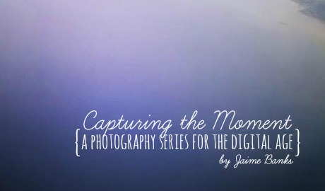 Capturing the Moment Photography Series Introduction