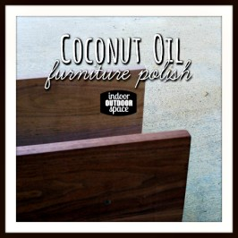 Use Coconut Oil as Furniture Polish by Indoor Outdoor Space