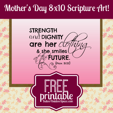 Proverbs 31 Free Printable Scripture Verse Art for Mothers Day Gift at Indoor Outdoor Space