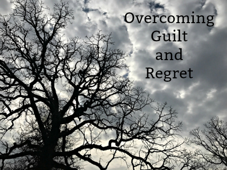 Overcoming Guilt and Regret