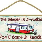 If the Camper Is a Rockin Don't Come Knockin Pull Travel Trailer Sign Wall Plaque