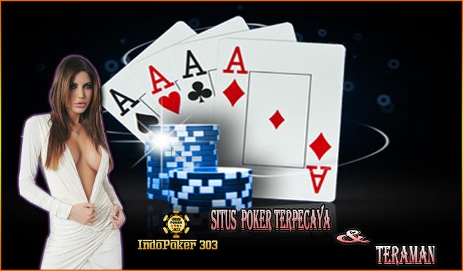 Indopoker303 Agen Poker Terfavorit Di Indonesia  - Situs Poker Terpecaya