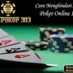 Cara Menghindari Saat Bermain Poker Online Indonesia