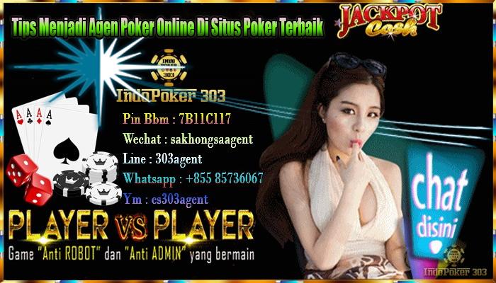 Tips Menjadi Agen Poker Online Di Situs Poker Terbaik