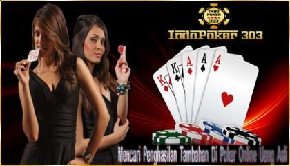 Mencari Penghasilan Tambahan Di Poker Online Uang Asli
