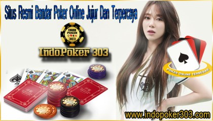 Situs Resmi Bandar Poker Online Jujur Dan Terpercaya – Indopoker303 adalah Agen Bandar Judi Poker Terbaik yang sudah melayani ribuan member-member tanah air