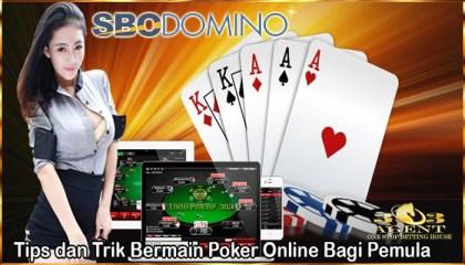 Nasehat Untuk Pemula Dalam Bermain Poker Online Sbodomino