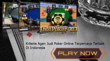 Kriteria Agen Judi Poker Online Indonesia Yang Terpercaya