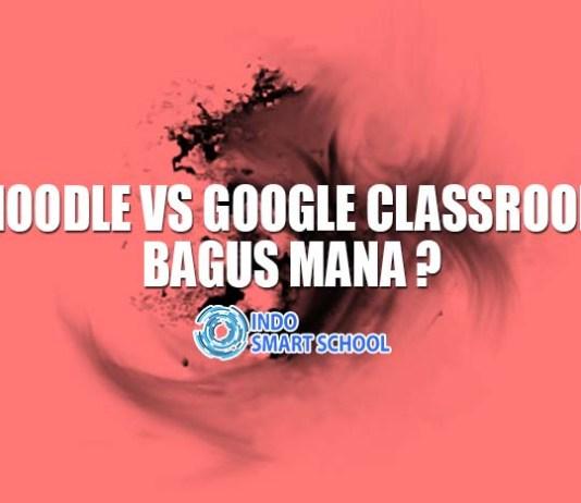 Moodle vs Google Classroom Bagus Mana