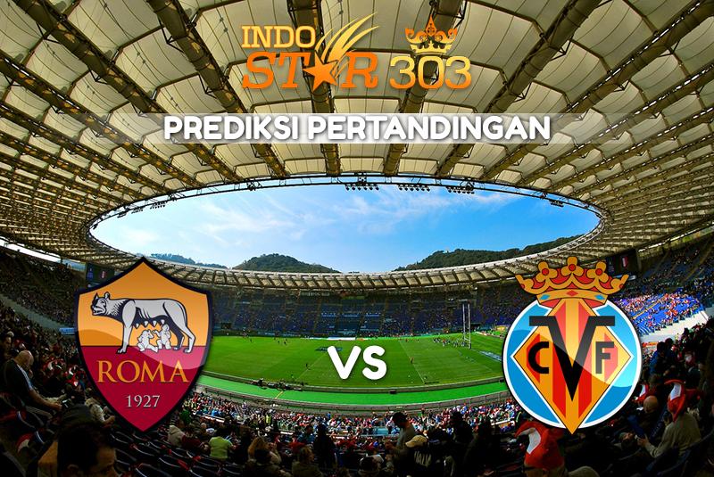 Agen Bola Terpercaya - Prediksi Pertandingan AS Roma vs Villarreal