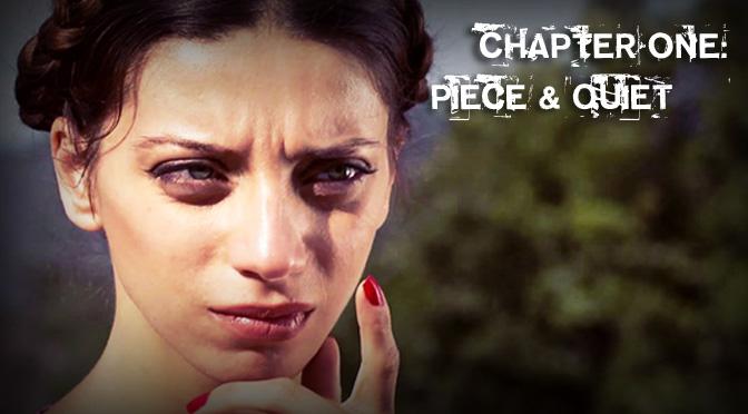 Chapter One: Piece & Quiet