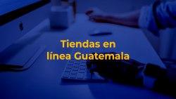 tiendas en linea Guatemala