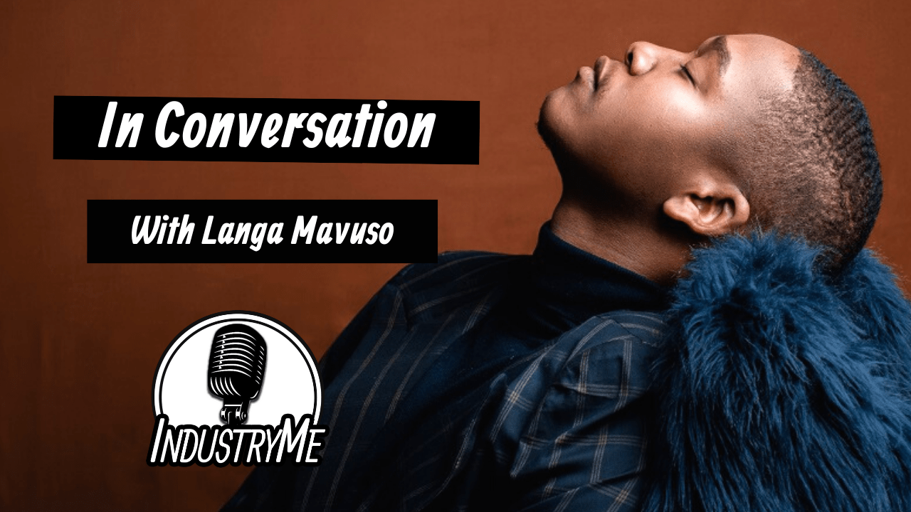 Langa Mavuso in conversation with IndustryMe