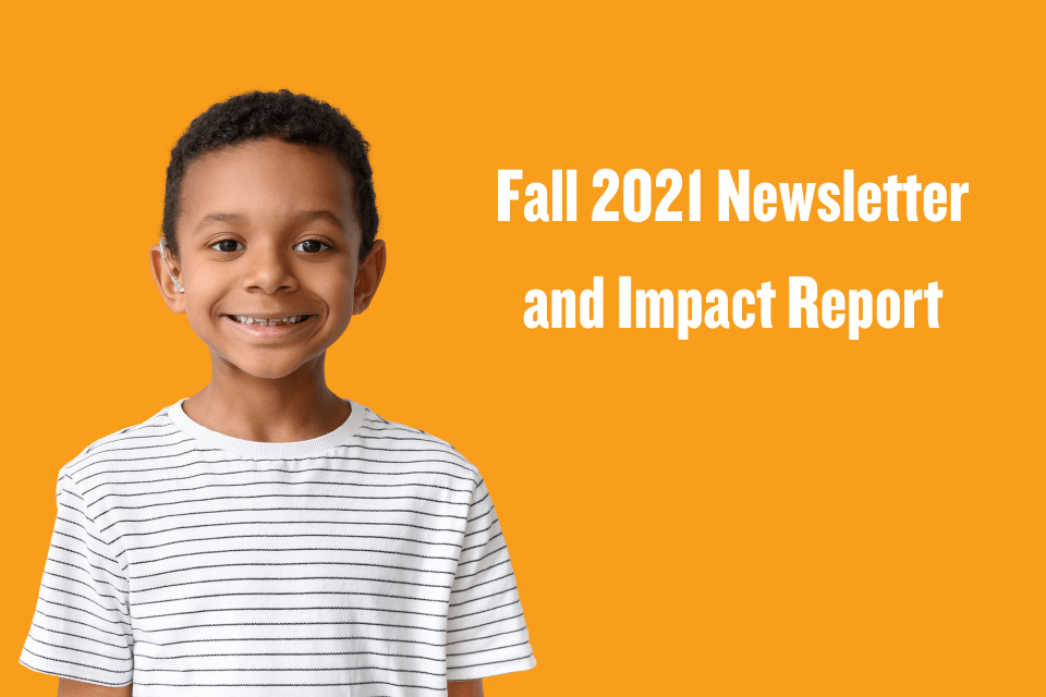 Read our Fall 2021 Newsletter and Impact Report