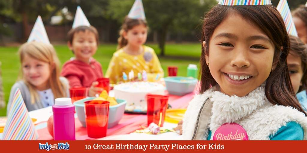 10 Great Places To Hold A Birthday Party In Indianapolis