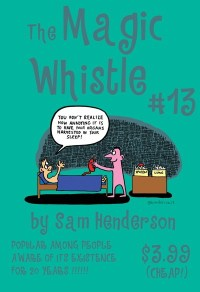 Magic Whistle #13 — Sam Henderson