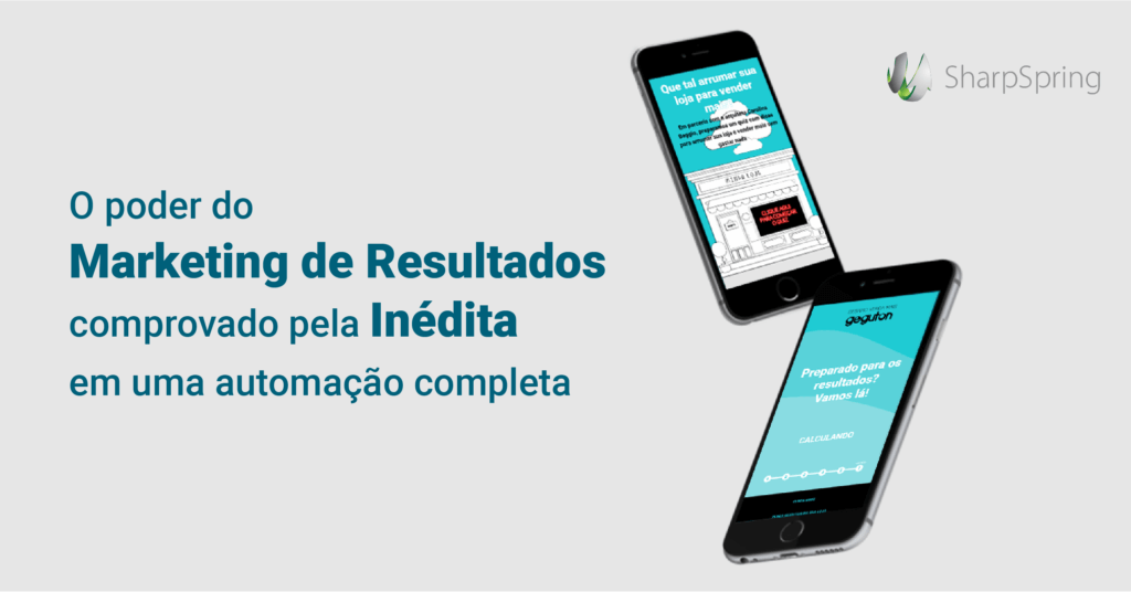 Utilizando a Sharpspring, Inédita comprova o poder do marketing de resultado com a Geguton