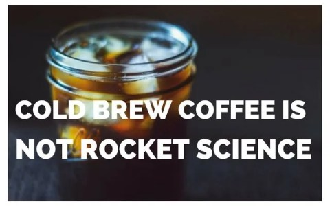 Cold Brew Coffee is Not Rocket Science