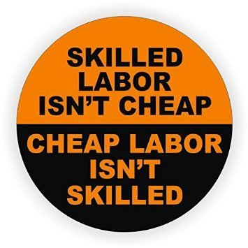 StickerDad Skilled Labor Isn't Cheap (3 PACK)