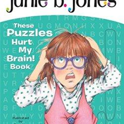 Junie B. Jones: These Puzzles Hurt My Brain! Book