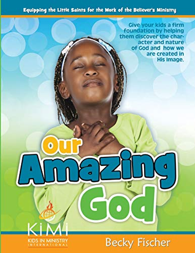 Our Amazing God: For children ages 6 - 12