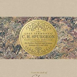 The Lost Sermons of C. H. Spurgeon Volume III _ Collector's Edition