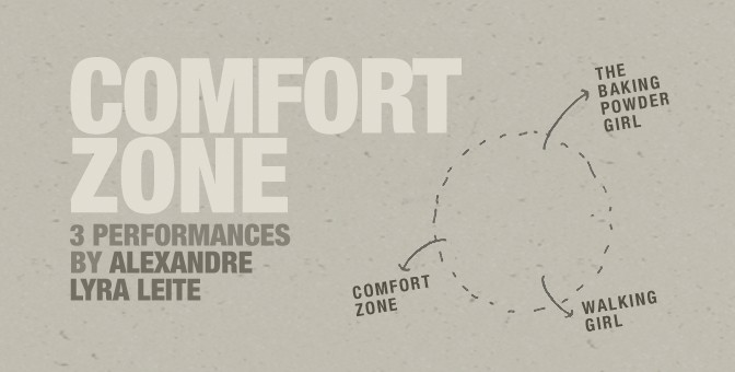 Comfort Zone | 3 performances by Alexandre Lyra Leite