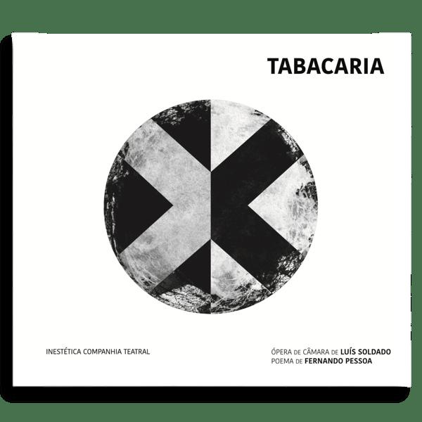Tabacaria | ópera de câmara, a partir de Fernando Pessoa | CD