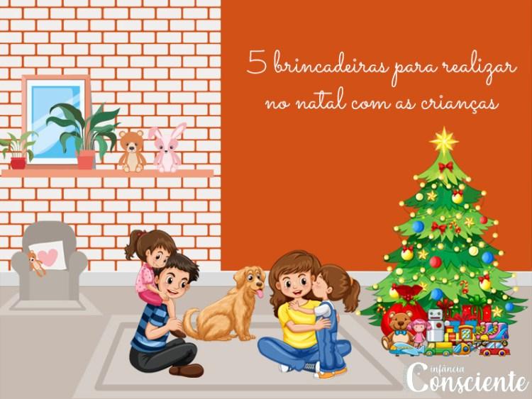 5 brincadeiras para realizar no natal com as crianças