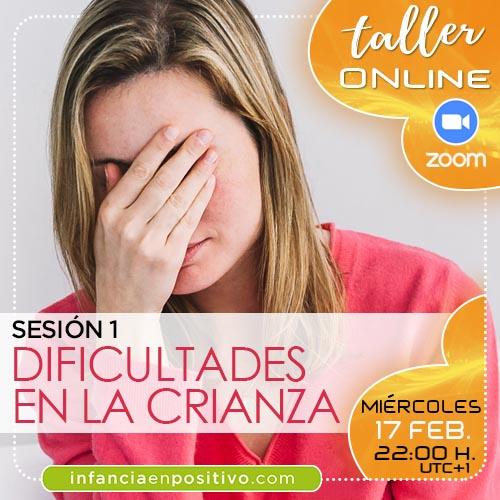 TALLER ONLINE DISCIPLINA POSITIVA 5ª EDICIÓN - S1 - DIFICULTADES EN LA CRIANZA