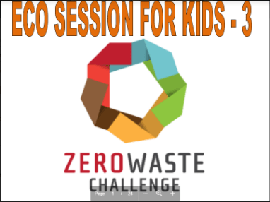 Eco session 3 for kids zero garbage