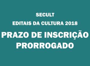 secult-editais-da-cultura-2018-prazo-prorrogado