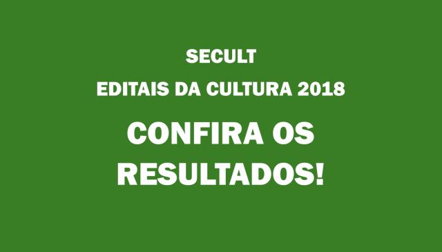 secult-editais-da-cultura-2018-resultado