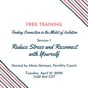 Free Session - Finding Connection in the Midst of Isolation: Reducing Stress and Reconnecting with Yourself @ Zoom